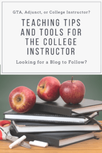 GTA, Adjunct, or College Instructor? Looking for a Blog to Follow? Teaching Tips and Tools for the College Instructor