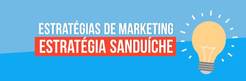 Estratégias de Marketing: A Estratégia Sanduíche