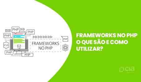 Frameworks no PHP – O que são e como utilizar?