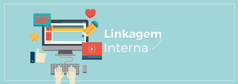 Linkagem Interna: O que é e Como Fazer