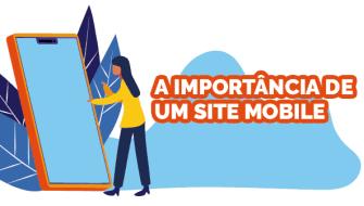 Entenda a importância de um site mobile para seu negócio