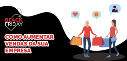 Black Friday 2019: como aumentar as vendas da sua empresa