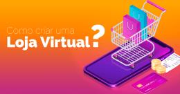 Como faço para criar uma loja virtual?