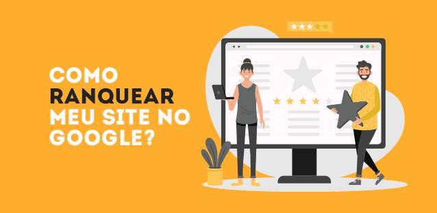 Como ranquear meu site no Google?