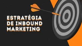 Estratégia de Inbound Marketing – Turbine as vendas na internet!