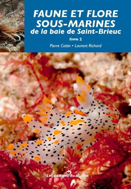 Faune et flore sous-marines de la baie de Saint-Brieuc Livre 2