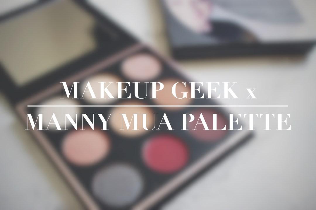Makeup Geek x Manny MUA Review