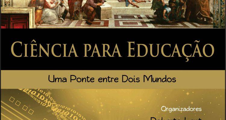 """Lançamento do livro """"Ciência Para Educação: Uma Ponte entre Dois Mundos"""""""