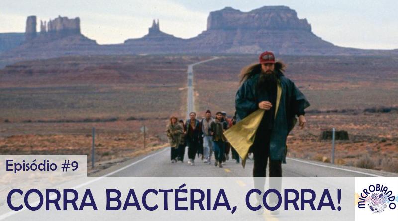 Corra bactéria, corra! – Microbiando