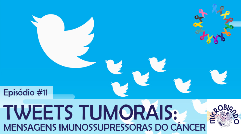 Tweets tumorais: Mensagens imunossupressoras do câncer – Microbiando