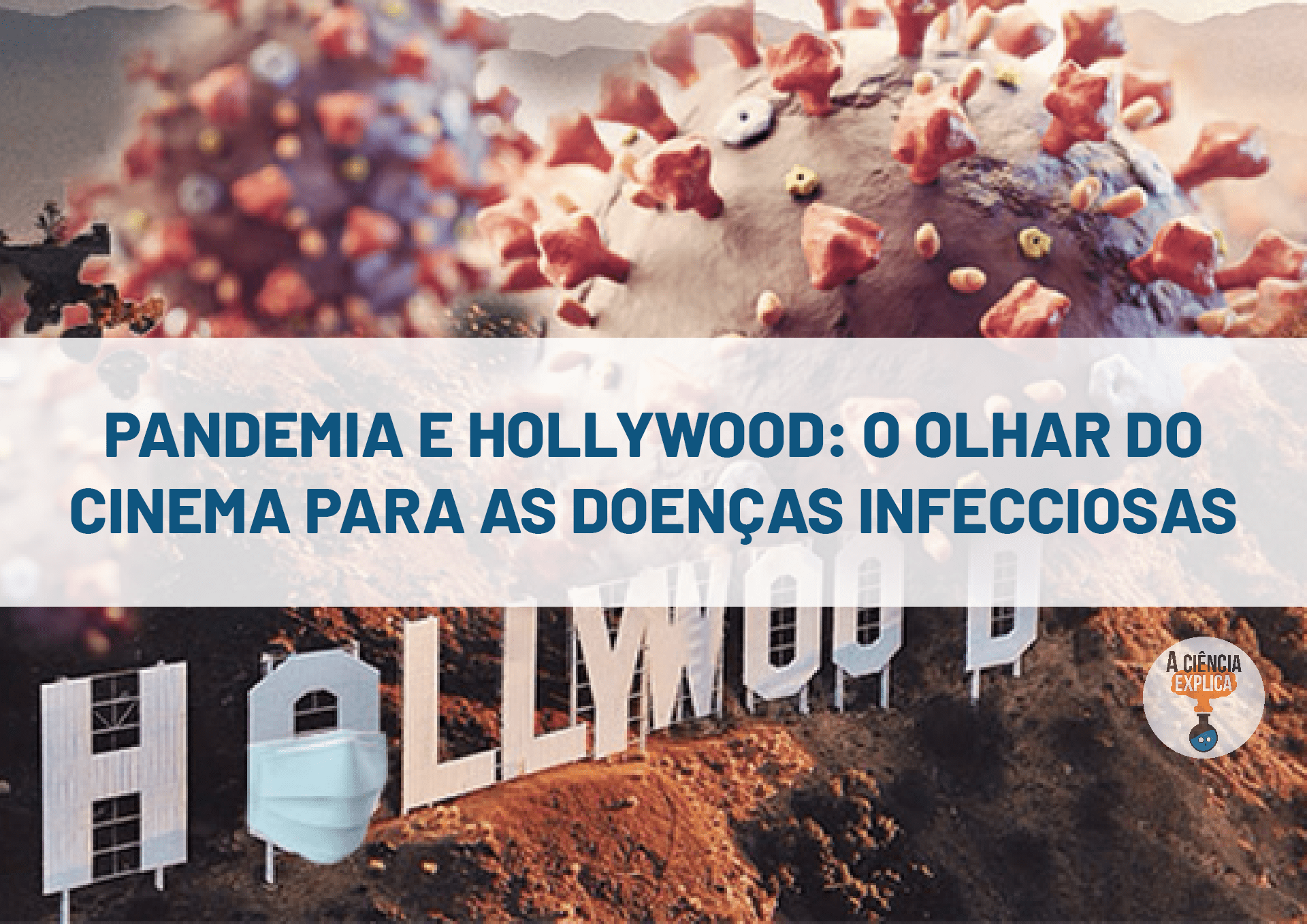 Pandemias e Hollywood: o olhar do cinema para as doenças infecciosas