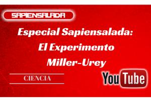 El Experimento Miller-Urey. El origen de la vida.