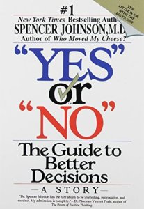 Interesting Books for Senior High School: Yes or No: The Guide to Better Decisions by Spencer Johnson