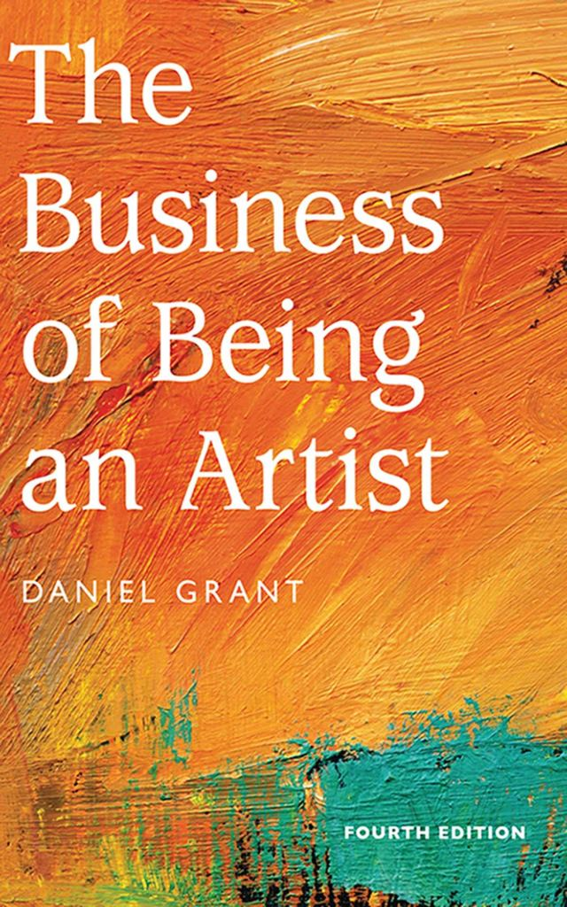 Art Books: The Business of Being an Artist by Daniel Grant