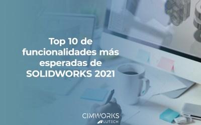 Top 10 de Funcionalidades de SOLIDWORKS 2021 que estabas esperando