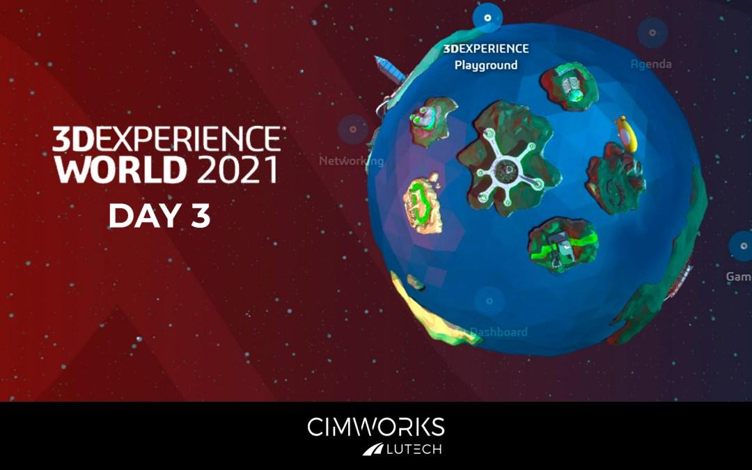 3DEXPERIENCE WORLD 2021. Day 3