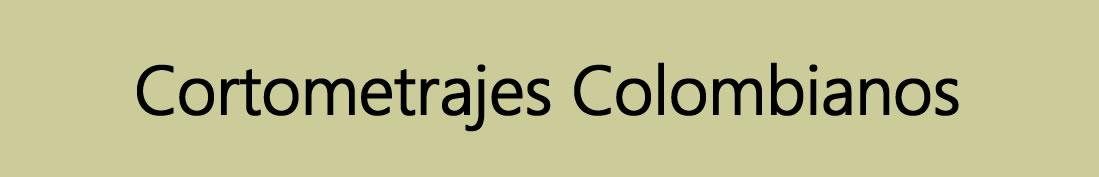Cortometrajes Colombianos