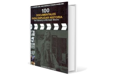 100 documentales para explicar Historia. De Flaherty a Michael Moore