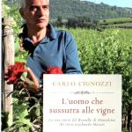 L'UOMO CHE SUSSURA ALLE VIGNE - Carlo Cignozzi