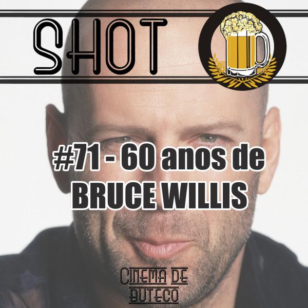 Shot71-BruceWillis-600x600 Shot #71 - Bruce Willis: 60 anos