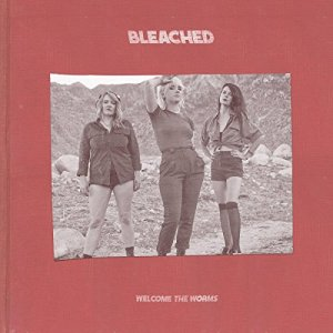 47 - Welcome The Worms - Bleached