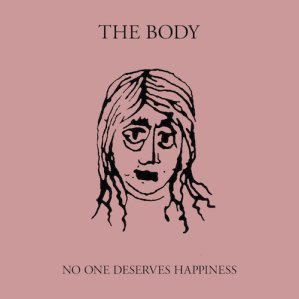 48 - No One Deserves Happiness - The Body