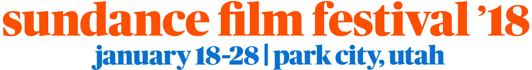 Sundance Film Festival - SFF18