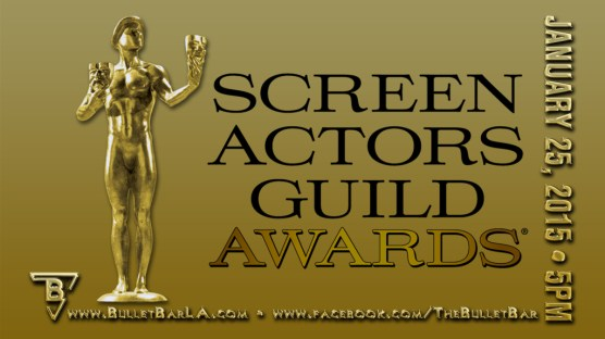 The Bullet Bar presents the 21st Annual Screen Actors Guild Awar
