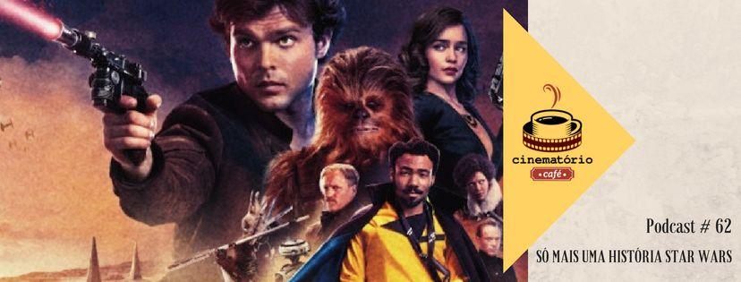 """cinematório café #62: """"Han Solo"""""""