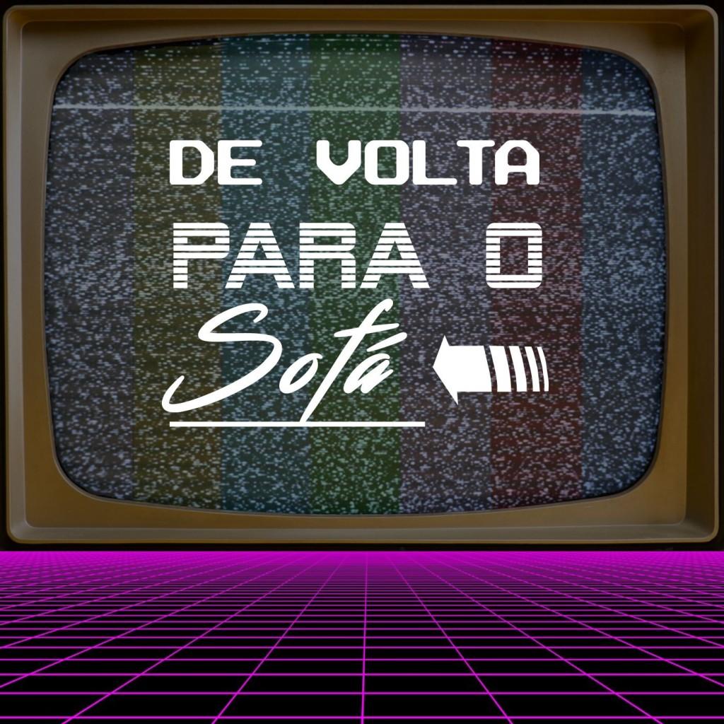 Podcast De Volta Para o Sofá - cinematório - Todos os direitos reservados.