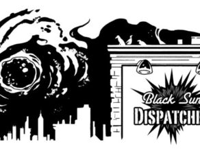 BLACK SUN DISPATCHES: Season 2, Episode 9: Do You Wanna Build a Scarecrow?