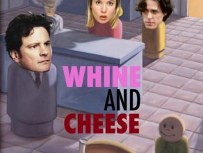WHINE & CHEESE 5: DIARY / BRIDGET JONES'S DIARY