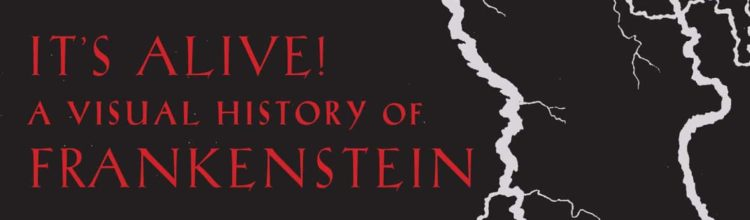 CINE-WEEN: IT'S ALIVE! Celebrates 200 Years of Visual Artistry Around Frankenstein