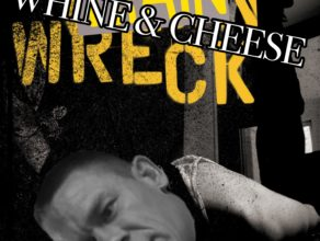 WHINE & CHEESE 17: TRAINWRECK/TRAINWRECK (with MATT BAILEY)