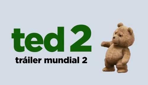 Trailer mundial en español de Ted 2