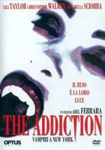 "La locandina di ""The addiction"""