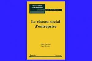 Réseaux sociaux d'entreprises (RSE): pourquoi, comment?