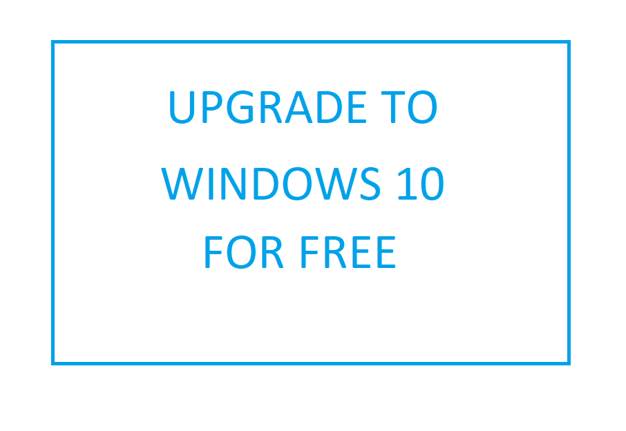 How to upgrade from Windows 7 to Windows 10 for free?