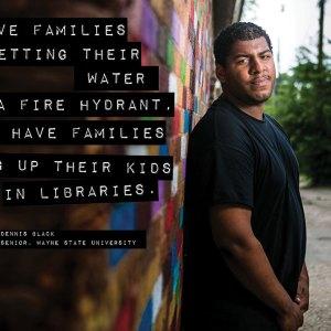 Dennis Black Wayne State University Detroit Water Shut off We the people of Detroit