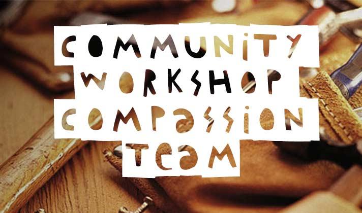 Community Workshop Compassion Team