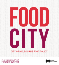 City of Melbourne Food Policy (Image via melbourne.vic.gov.au)