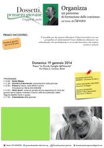 """Dossetti pensiero giovane: Inventare il lavoro Domenica 19 gennaio 2014 Presso """"La Piccola Famiglia dell'Assunta"""" Via Chiesa 3, Coriano, Rimini"""