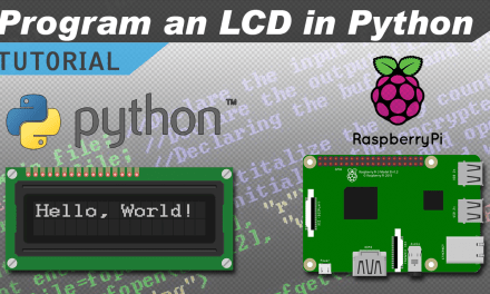 [VIDEO] Raspberry Pi LCD Set Up and Programming in Python