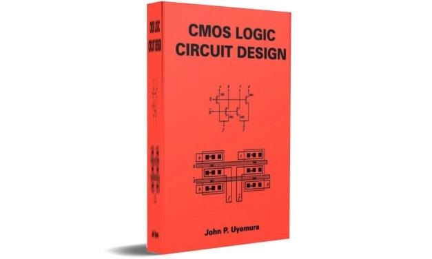CMOS Logic Circuit Design by John P. Uyemura