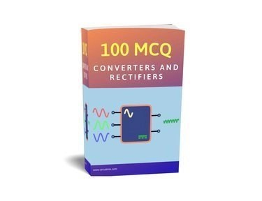 Objective Type Questions: Converters and Rectifiers