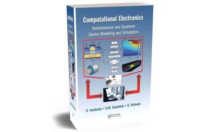Computational Electronics Semiclassical and Quantum Device Modeling and Simulation