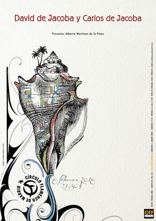 Imagen describiendo el cartel del encuentro del 8/2/2018 en el Círculo Flamenco de Madrid. Actuación de David de Jacoba y Carlos de Jacoba. Presenta: Alberto Martínez de la Plaza. Ubicación: sala OFF Latina, C/ Mancebos 4. Precio: Socios entrada libre, amigos del CFM 30€. Comienzo 21:30, entrada sala 21:00. Diseño del cartel por María Artigas.