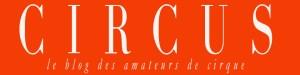 Circus le blog des amateurs de cirque - Sites francophones Cirque