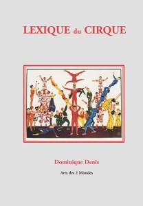 Lexique du Cirque - Dominique Denis