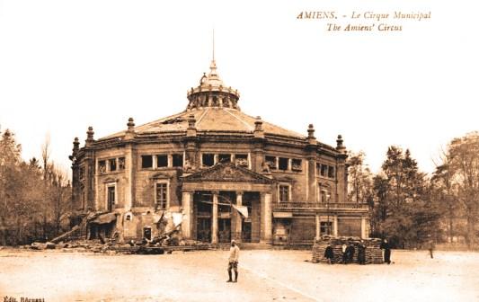Le Cirque d'Amiens bombardé - Amiens